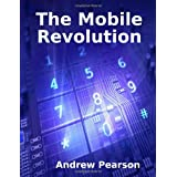 The Mobile Revolution ~ Andrew Pearson