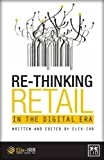 Re-Thinking Retail in the Digital Era Brian Kalms (Editor)