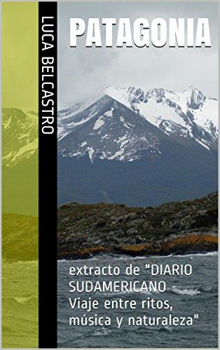 patagonia-extracto-de-diario-sudamericano-viaje-entre-ritos-musica-y-naturaleza