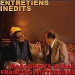 Entretiens inédits | Marguerite Duras,François Mitterrand