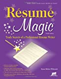 Resume Magic: Trade Secrets of a Professional Resume Writer