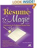 Resume Magic, 4th Ed: Trade Secrets of a Professional Resume Writer (Resume Magic: Trade Secrets of a Professional Resume Writer)