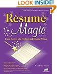 Resume Magic, 4th Ed: Trade Secrets o...