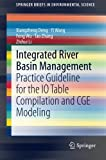 img - for Integrated River Basin Management: Practice Guideline for the IO Table Compilation and CGE Modeling (SpringerBriefs in Environmental Science) book / textbook / text book