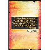 Tarifas Reglamento i Clasificacion Para el Trasporte de Carga en Los Vilos Coquimbo i Huasco