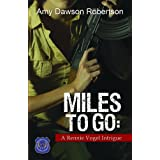 Miles to Go: A Rennie Vogel Intriguepar Amy Dawson Robertson