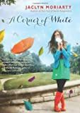 A Corner of White: Book 1 of The Colors of Madeleine (0545397367) by Moriarty, Jaclyn