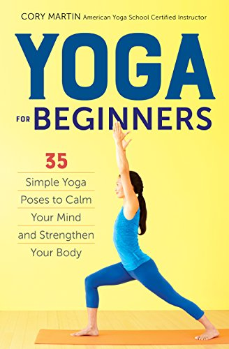 Yoga for Beginners: Simple Yoga Poses to Calm Your Mind and Strengthen Your Body cover
