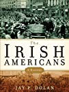 The Irish Americans A History