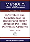 img - for Eigenvalues and Completeness for Regular and Simply Irregular Two-point Differential Operators (Memoirs of the American Mathematical Society) book / textbook / text book