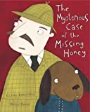 Claire Freedman The Mysterious Case of the Missing Honey