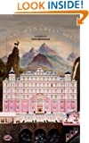 The Grand Budapest Hotel: The Illustrated Screenplay (Opus Screenplay Book 1)