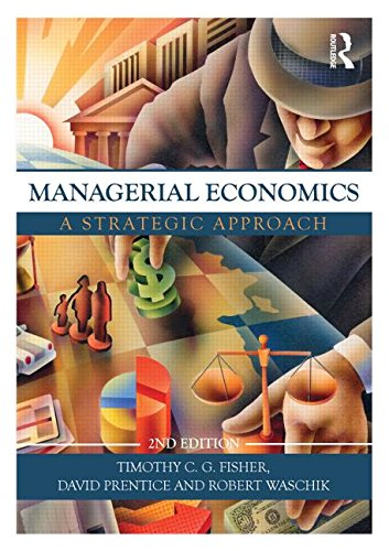 Managerial Economics, Second Edition: A Strategic Approach
