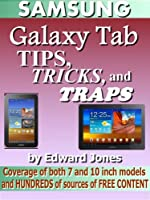 Samsung Galaxy Tab Tips, Tricks, and Traps: A How-To Tutorial for the Samsung Galaxy Tab (English Edition)