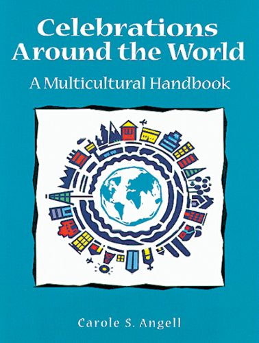 Celebrations around the World: A Multicultural Handbook, Angell, Carole S.