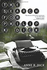 The Search for Philip K. Dick, 1928-1982