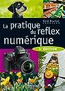 La pratique du reflex num�rique par Bouillot