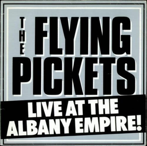Flying pickets - Live at The Albany Empire - Zortam Music