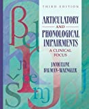 img - for Articulatory and Phonological Impairments: A Clinical Focus (3rd Edition) 3rd (third) Edition by Bauman-Waengler, Jacqueline published by Allyn & Bacon (2007) Hardcover book / textbook / text book