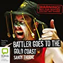 Battler Goes to the Gold Coast: Another Hilarious Adventure from Australia's Most Loveable Bushie (       UNABRIDGED) by Sandy Thorne Narrated by David Tredinnick