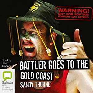Battler Goes to the Gold Coast: Another Hilarious Adventure from Australia's Most Loveable Bushie | [Sandy Thorne]