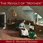 The Revolt of Mother | Mary Wilkins Freeman