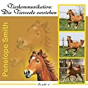 Die Tierseele verstehen - So geht's! (Tierkommunikation) Hörbuch von Penelope Smith Gesprochen von: Petra Nacke