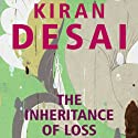 The Inheritance of Loss (       UNABRIDGED) by Kiran Desai Narrated by Tania Rodrigues