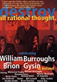 Destroy All Rational Thought With William Burroughs