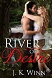 River of Desire: A Romantic Action Adventure/Thriller
