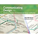 Communicating Design: Developing Web Site Documentation for Design and Planning (2nd Edition)