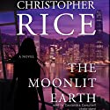 The Moonlit Earth (       UNABRIDGED) by Christopher Rice Narrated by Cassandra Campbell