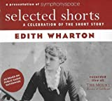 Selected Shorts: Edith Wharton (Selected Shorts: A Celebration of the Short Story)