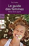 Le guide des femmes : Sant�, libert�, �galit� par Kad�s