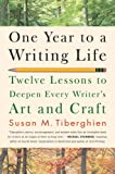 One Year to a Writing Life: Twelve Lessons to Deepen Every Writer's Art and Craft