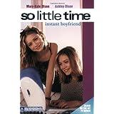 So Little Time #2: Instant Boyfriend ~ Mary-Kate & Ashley Olsen