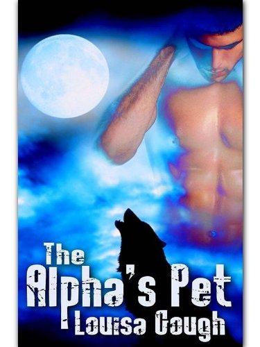 Louisa Gough - The Alpha's Pet