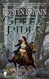 Green Rider (Turtleback School & Library Binding Edition) (Mage Wars) (061333471X) by Britain, Kristen