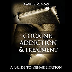 Cocaine Addiction and Treatment Audiobook