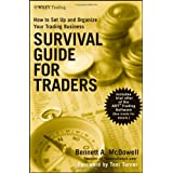 Survival Guide for Traders: How to Set Up and Organize Your Trading Businessby Bennett A. McDowell