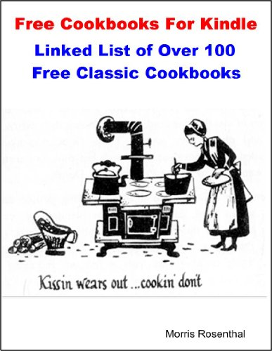 Free Cookbooks For Kindle: Linked List of Over 100 Free Classic Cook Books (Free Books on Kindle)