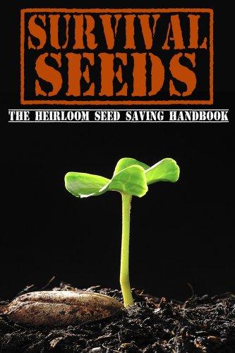 Free Kindle Book : Survival Seeds: The Heirloom Seed Saving Handbook