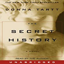 The Secret History (       UNABRIDGED) by Donna Tartt Narrated by Donna Tartt