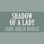 Shadow of a Lady | Jane Aiken Hodge