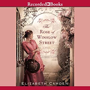 The Rose of Winslow Street | [Elizabeth Camden]