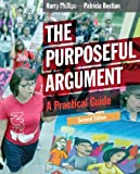 img - for By Harry Phillips The Purposeful Argument: A Practical Guide (2nd Edition) book / textbook / text book