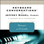 Keyboard Conversations: Mozart and Friends | Jeffrey Siegel