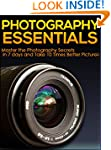 Photography: Photography Essentials,...