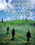 img - for By Ralph L. Rosnow - Beginning Behavioral Research: A Conceptual Primer (6th Edition) (6th Edition) (4.5.2007) book / textbook / text book