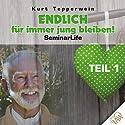 Endlich für immer jung bleiben! Teil 1 (Seminar Life) Hörbuch von Kurt Tepperwein Gesprochen von: Kurt Tepperwein